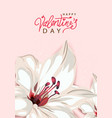 happy valentines day background with lily flower vector image vector image