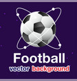 football atomic soccer ball blue background vector image vector image