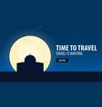 time to travel travel to israel israel is vector image vector image