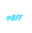 bff best friends forever vector image