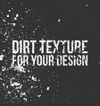 dirt texture for your design vector image vector image