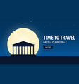 time to travel travel to greece greece is vector image