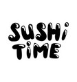 hand-drawn sushi time lettering vector image