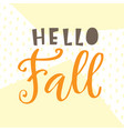 hello fall card typography poster design vector image vector image