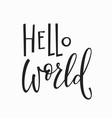 hello world t-shirt quote lettering vector image vector image