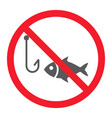 no fishing glyph icon prohibition and forbidden vector image vector image