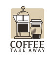 takeaway cup and pot coffee drink cafe isolated vector image vector image