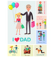 i love dad poster of daughter with dad and images vector image vector image