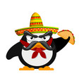 penguin with sombrero and a taco mexican style vector image
