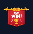you win congratulation bright and glossy flag vector image vector image