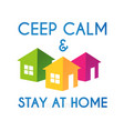 ceep calm and stay at home corona virus vector image