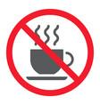 no coffee cup glyph icon prohibition vector image vector image