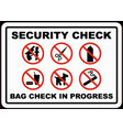 security check bag inspection in progress sign vector image vector image