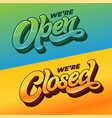 we re open and we re closed typography for the vector image vector image