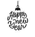 happy new year holiday card with lettering vector image vector image
