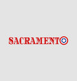 sacramento city name vector image vector image