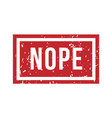 nope rubber stamp isolated vector image vector image