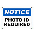 photo id required sign eps10 vector image vector image