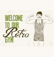 retro gym grunge poster design with strong man vector image vector image
