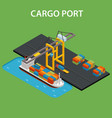 cargo port isometric vector image vector image