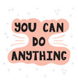 you can do anything handwritten lettering hand vector image vector image