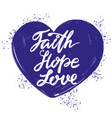faith hope love quote on background of vector image vector image
