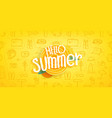 hello summer vintage style concept composition vector image vector image