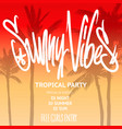 sunny vibes party flyer modern calligraphy hand vector image