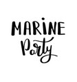 marine party handwritten for holiday greeting vector image vector image