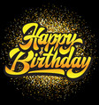 stylish handwritten inscription happy birthday on vector image vector image