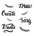 draw create sing dance lettering vector image