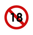 forbidden to 18 years on a white background vector image vector image