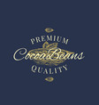 premium quality cocoa beans abstract sign vector image vector image