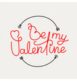 be my valentine concept banner with linear vector image vector image