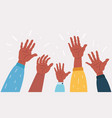 raised up hands teamwork collaboration voting vector image
