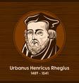 urbanus henricus rhegius vector image vector image