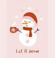 christmas card with cute snowman and a cup tea vector image vector image