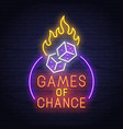 games of chance neon sign neon sign casino logo vector image vector image