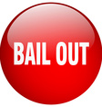 bail out red round gel isolated push button vector image vector image