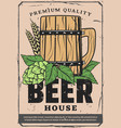 beer house retro poster with craft wooden pint vector image