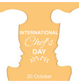 international chefs day vector image vector image