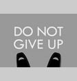 businessman foot with do not give up words on the vector image vector image