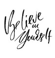 believe in yourself hand drawn dry brush vector image vector image