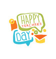 happy teachers day label back to school colorful vector image