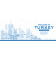 outline welcome to turkey skyline with blue vector image