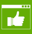 hand with thumb up in browser icon green vector image vector image