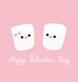 happy valentines day marshmallows with eyes and vector image