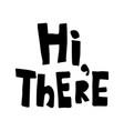 hi there vector image