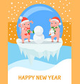 pigs building snowman new year and christmas vector image vector image