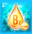 vitamin b7 biotin vitamin gold oil drop vector image